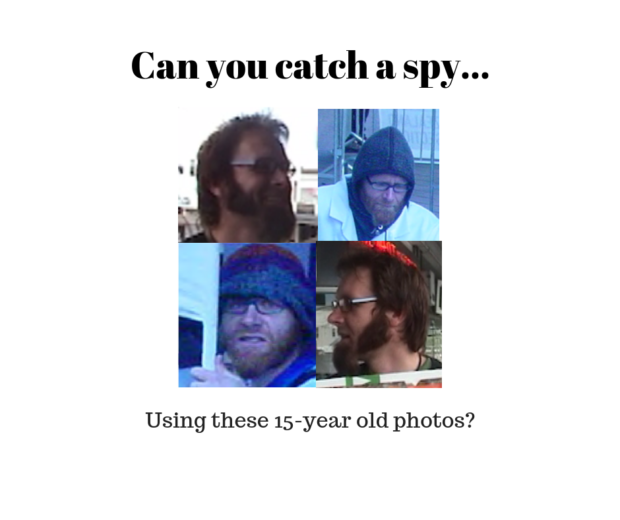 Can you catch a spy... Using these 15-year old photos?